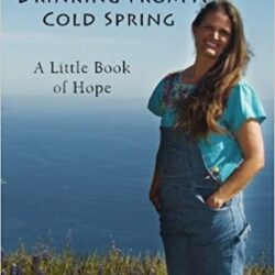 Drinking from a Cold Spring, a Little Book of Hope by Erin Lee Gafill